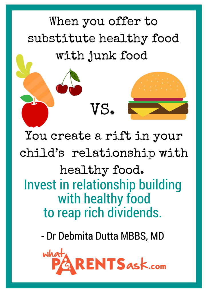 Do not substitute healthy food with junk food