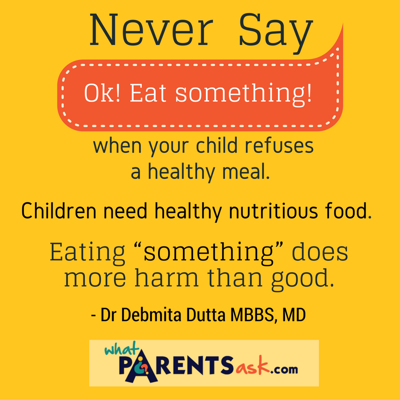 It is not OK to eat just something at meals