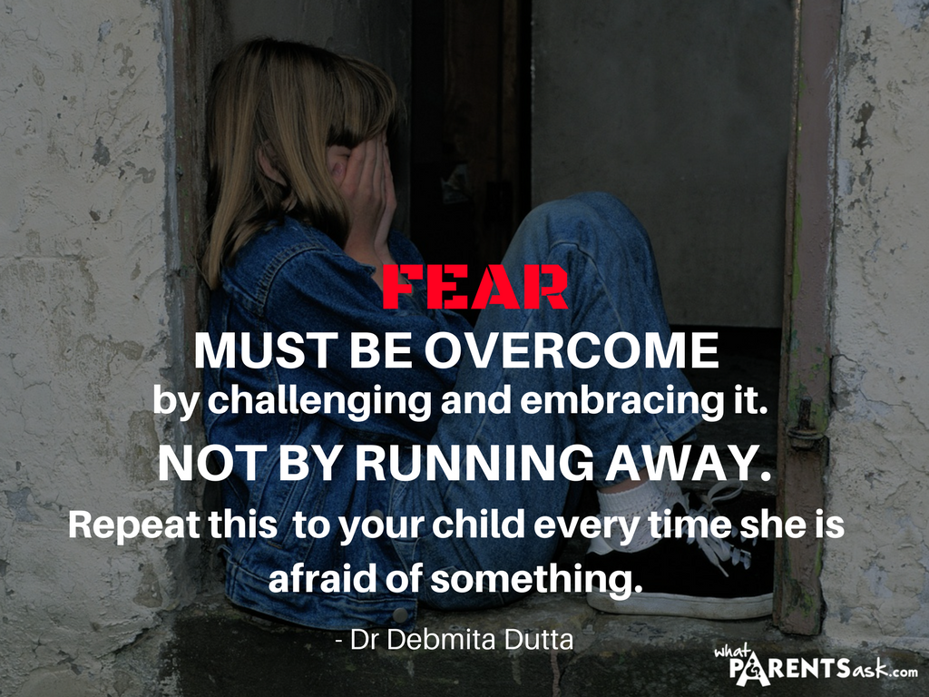 fear must be overcome by challenging and embracing it