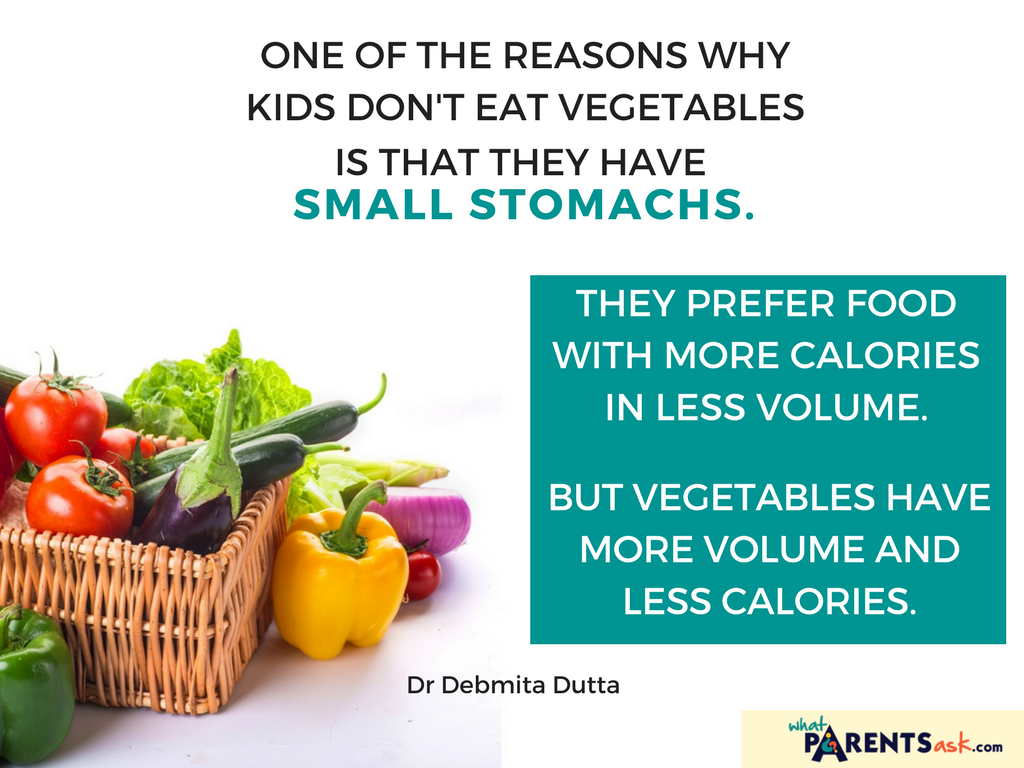 kids don't eat vegetables is that they have small stomachs