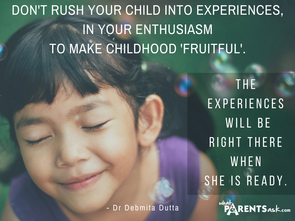 Don't rush your child into experiences