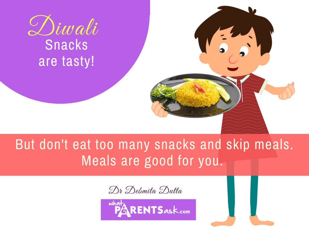 give your child regular meals during Diwali