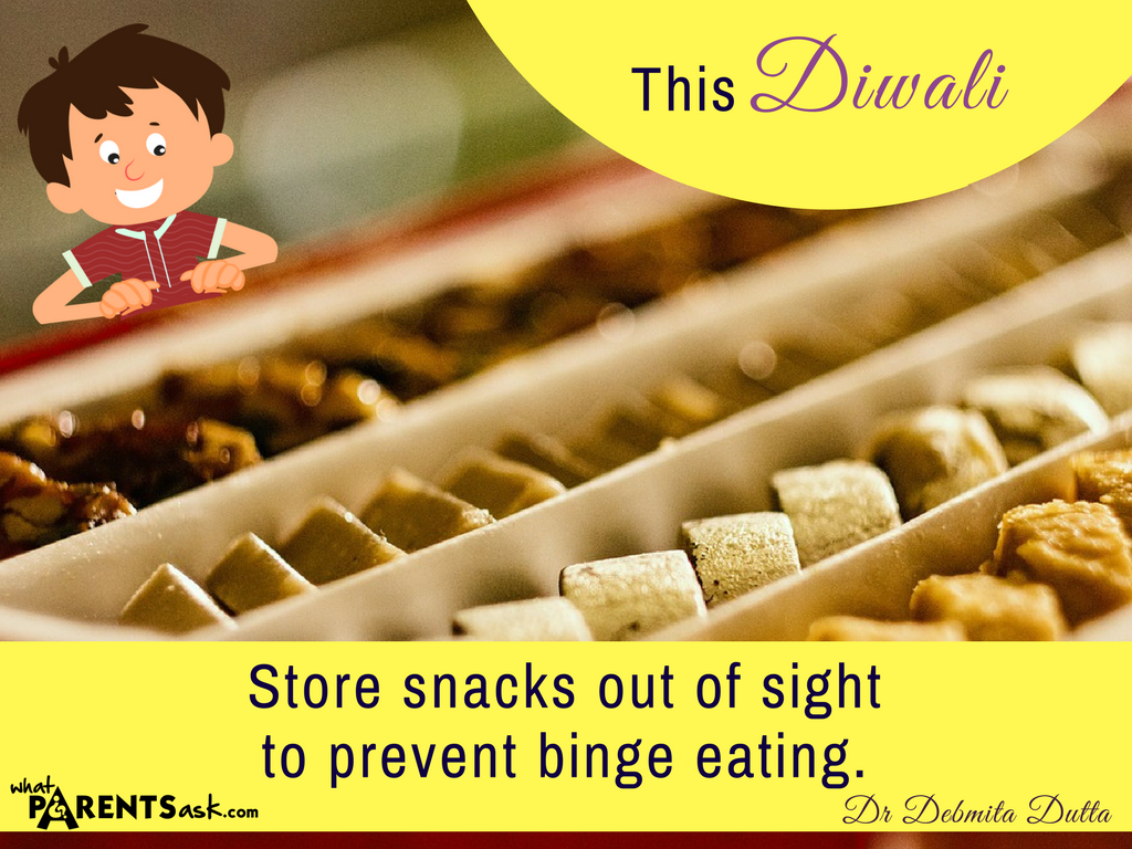 store Diwali snacks out of sight to avoid binge eating