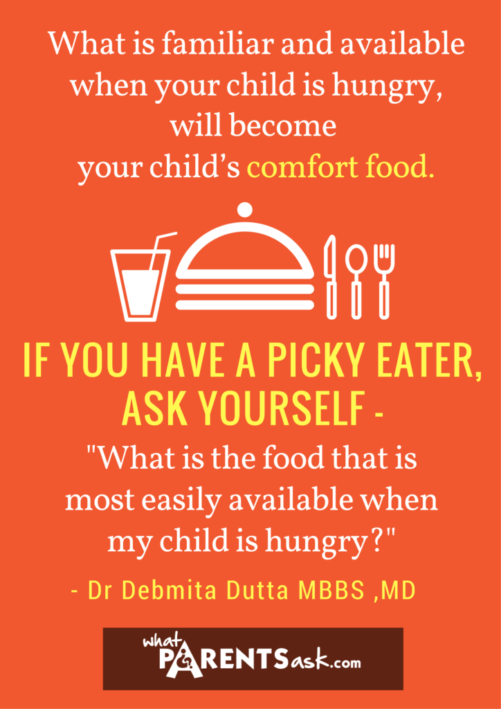 Comfort food is food available when your child is hungry