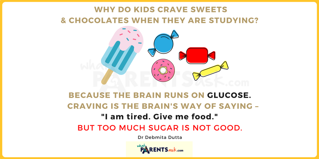 why do kids crave sweets and chocolates while studying