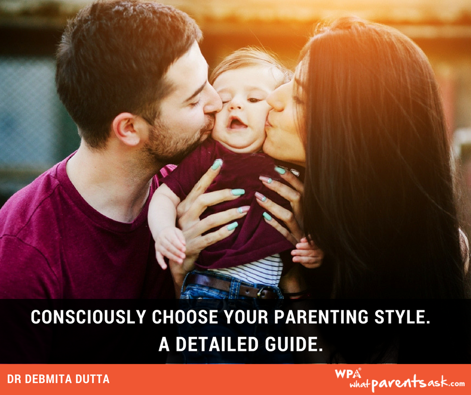 consciously choose your parenting style - a guide