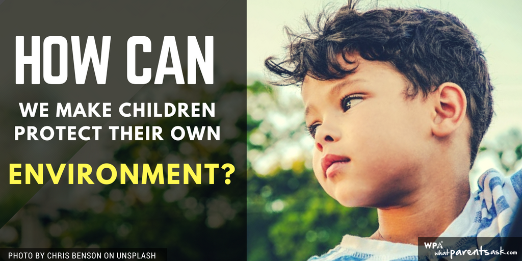 how can we make children protect their own environment