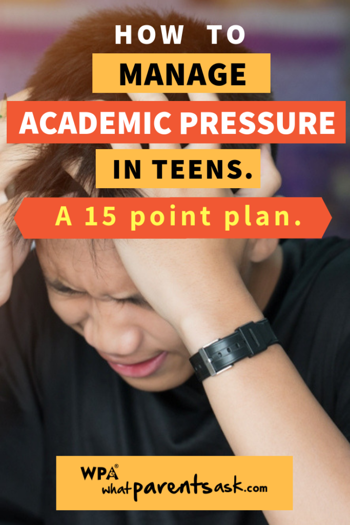 how to manage academic pressure in teenagers