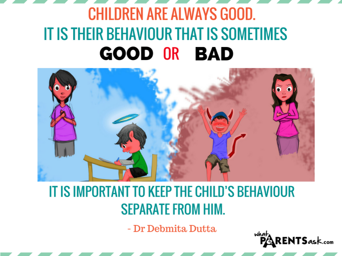 Keep your child's behaviour separate from him