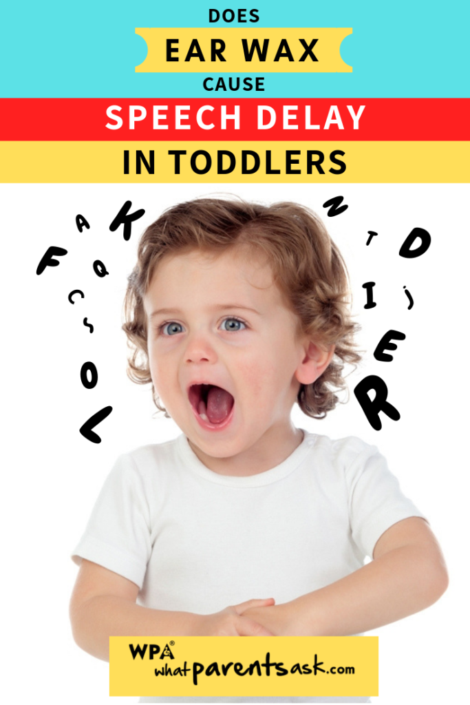 does ear wax cause speech delay in toddlers
