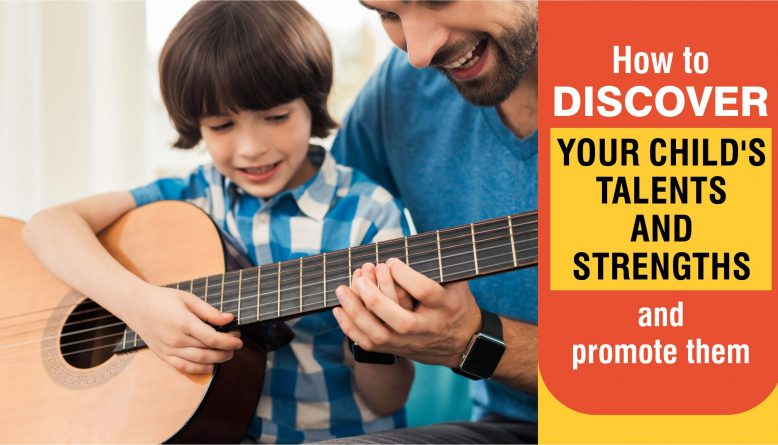 how to discover your childs talents and strengths and pomote them