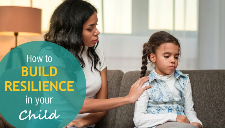 how to build resilience in your child